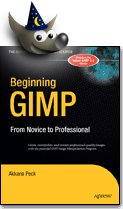 [Beginning GIMP: From Novice to Professional, by Akkana Peck]